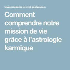 Comment comprendre notre mission de vie grâce à l'astrologie karmique