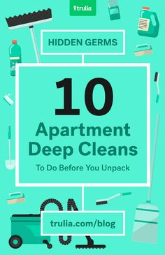 10 things to clean in your new apartment before you unpack: 1. Dust everything above your head 2. Get the bathroom fan 3. Wipe down the walls 4. Scrub those cabinets 5. Make the floors shine 6. Disinfect doorknobs and light switches 7. Replace old toilet seats 8. Wash the dishwasher 9. Deep-clean the fridge 10. Scour the bathroom
