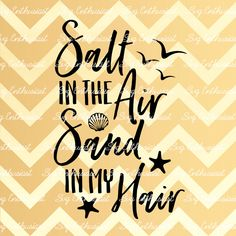 Salt in the air Sand in my hair SVG, Summer SVG cut file, Sun svg, Cricut, Dxf, PNG, Vinyl, Eps, Cut Files, Clip Art, Vector, Quote, Sayings by SVGEnthusiast on Etsy