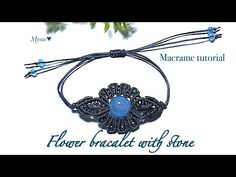 Macrame flower bracelet - DIY by Myow Handmade - tutorial How to make a macrame flower bracelet wwith stone. Let's make your ơn bracelet. In this video, we will need: - Navy blue waxed cord ( . ) - Stone - Beads - A pair of scissors - A Micro Macrame Tutorial, Macrame Jewelry Tutorial, Macrame Bracelet Patterns, Macrame Bracelets, Bracelet Tutorial, Macrame Patterns, Loom Bracelets, Jewelry Knots, Beaded Jewelry