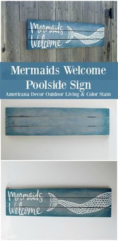Mermaids Welcome Poolside Sign   Throw the door open for the fanciful with a sign painted with Americana Decor® Outdoor Living and Color Stain.