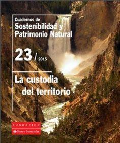 La custodia del territorio / Fundación Banco Santander. - [Madrid] : Fundación Banco Santander, 2015
