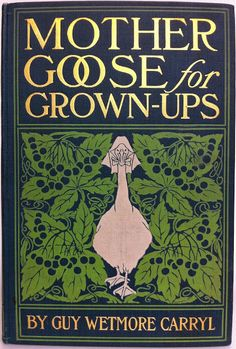 Mother Goose for Grown-Ups by Guy Wetmore Carryl, New York: Harper & Brothers 1900  | Beautiful Antique Books