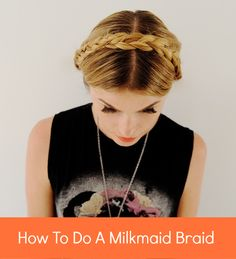 How to do a milkmaid braid