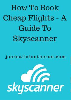 How To Book Cheap Flights - Guide To Skyscanner