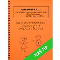 Matematika X. 678 příkladů - počítání se závorkami, sčítání a odčítání pod sebou a malá násobilka Thing 1, Prepositions, Home Schooling, Math Worksheets, Best Sellers, Alphabet, Language, Notes, Teacher