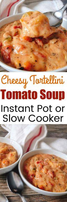 Instant Pot Cheesy Tortellini Tomato Soup