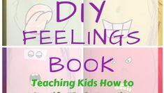 DIY Feelings Book: Teaching Kids to Identify Emotions
