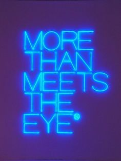 More than meets the eye blue neon