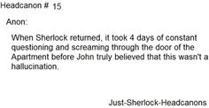 John thought Sherlock was a hallucination when he reappeared