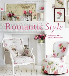 Once Upon A Tea Time.... Design Stories: Romantic cottage style inspiration: Selina Lake