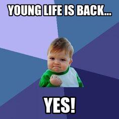 Google Image Result for http://memecrunch.com/meme/8ZVO/young-life-is-back/image.png