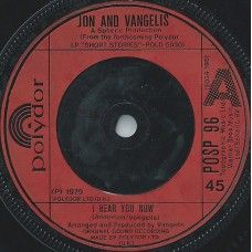 """7"""" 45RPM I Hear You Now/Thunder by Jon And Vangelis from Polydor (POSP 96). 1979 synth pop single. In plain plastic sleeve. Vinyl has some scuffing but is in very good plus condition. £1.00"""
