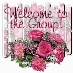 Good Day Quotes: welcome to our group Welcome Quotes, Welcome Gif, Welcome Post, Birthday Messages, Happy Birthday Wishes, Birthday Greetings, Birthday Quotes, Free Birthday, Birthday Cake