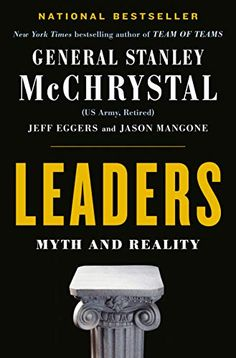 READ Leaders: Myth and Reality by Stanley McChrystal book pdf Best Biographies Books recommendations to read in your lifetime. READ Leaders: Myth and Reality Leadership Words, Leadership Theories, Reading Online, Books Online, Great Man Theory, Us Army General, Good Books, Books To Read, Second Lieutenant