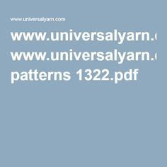 www.universalyarn.com patterns 1322.pdf