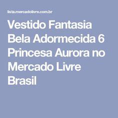 Vestido Fantasia Bela Adormecida 6 Princesa Aurora no Mercado Livre Brasil