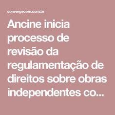 Ancine inicia processo de revisão da regulamentação de direitos sobre obras independentes com recursos públicos | TELA VIVA News