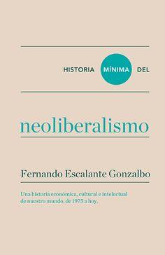 Historia mínima del neoliberalismo, 2016…