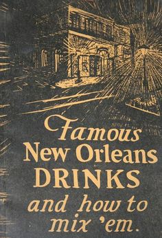 New Orleans to home to many unique cocktails.