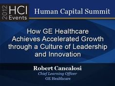 How GE Healthcare Achieves Accelerated Growth through a Culture of Leadership and Innovation