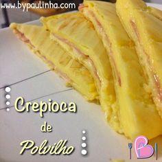 Crepioca com Polvilho – ByPaulinha.com