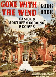 Want this! Gone With the Wind Cook Book: Famous Southern Cooking Recipes
