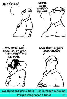 Aventuras da Família Brasil, por Luis Fernando Verissimo. | Porque imaginação é tudo!