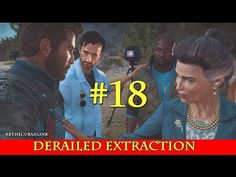 Derailed Extraction | Just Cause 3 | PS4 | Walkthrough | Part 18 - YouTube
