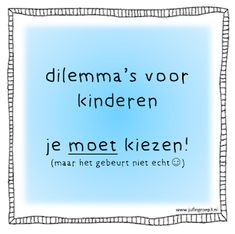 Juf in groep 3: Dilemma's Education Humor, Primary Education, Teaching Kids, Kids Learning, Mobile Learning, Science Experience, High School Counseling, Dilema, Educational Leadership
