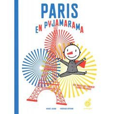 <3 Paris en Pyjamarama  http://livre.fnac.com/a7221389/Michael-Leblond-Paris-en-pyjamarama Toute la collec ici :  http://recherche.fnac.com/SearchResult/ResultList.aspx?SCat=2%211&Search=pyjamarama&sft=1&sa=0&submitbtn=OK