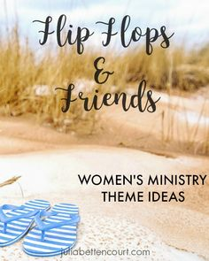Updated June Flops Women's Ministry Theme The perfect theme for a casual summer get-together with your church ladies group. Updated June Flops Women's Ministry Theme The perfect theme for a casual summer get-together with your church ladies group.
