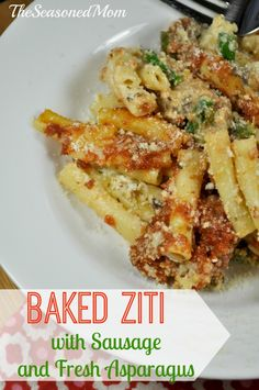 Baked Ziti with Sausage and Fresh Asparagus - The Seasoned Mom
