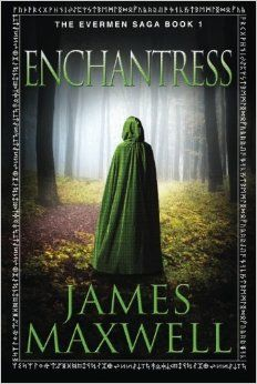Enchantress (The Evermen Saga): James Maxwell: 9781477823521: Amazon.com: Books