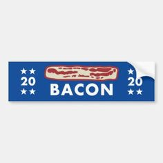 Vote for Bacon 2020 Bumper Sticker - Keep Calm and Eat Bacon Gifts