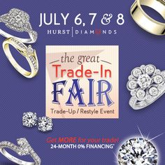 Hi Friends! We have a fantastic trade-in event kicking off THIS Thursday, July 6 - Saturday, July 8!   We're giving you more value for ALL trade-ins (whether originally from Hurst Diamonds or not) and offering 24-month 0% financing!   This is the PERFECT time to upgrade, re-style or trade-in old/broken jewelry that might be sitting in a jewelry box. Though not required, if you want to set a specific appt. time, you'll score a FREE GIFT when you R.S.V.P.   Check out hurstdiamonds.com for more…