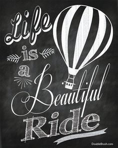 Double Brush Company - Chalkboard Print Life is a Beautiful Ride Hot Air Balloon Inspirational Print, $17.00 (http://store.doublebrush.com/chalkboard-print-life-is-a-beautiful-ride-hot-air-balloon-inspirational-print/) #DoubleBrushContest
