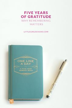Five Years of Gratitude - Why Remembering is Important at littlegirldesigns.com.