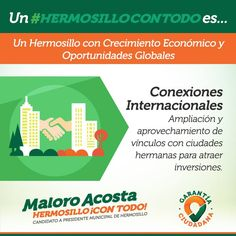 Aprovecharemos los vínculos con ciudades hermanas en el mundo para tener un Hermosillo atractivo a la inversión #HermosilloConTodo