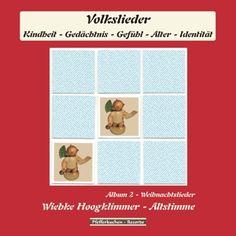 """Weihnachtslieder - Album 2 """"Volkslieder: Kindheit - Gedächtnis - Gefühl - Alter - Identität"""" Wiebke Hoogklimmer - Altstimme"""