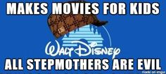 Bahahaha I'm a stepmother.... my favorite Disney Character is Maleficent