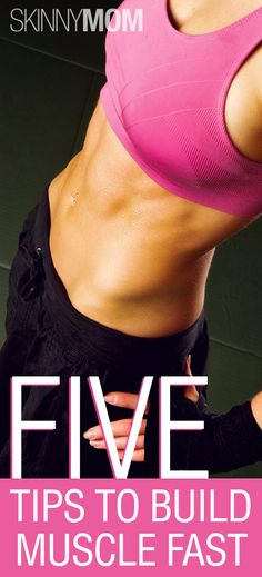 5 Tips To Build Muscle Fast!!! Strong is the new sexy, ladies, and we want to give you some tips on how to build lean, sexy muscle in time for this summer's bikini season!!!!