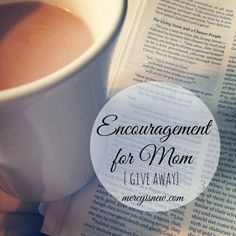 Encouragement for Mom **GIVE AWAY** of some of my favorite titles for struggling moms!
