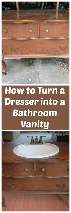 Dresser to Bathroom Vanity - All the steps needed to transform a dresser into a bathroom vanity.