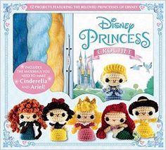Disney Princess Crochet Kit Twelve pretty princesses to crochet
