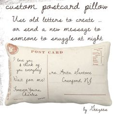 Postcard Pillow. the closest way to send a hug that I've ever seen...Love it!