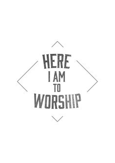 Worship is all I do. It is the core of who I am! Worship is my stress reliever!