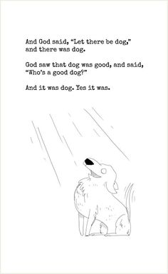 Because God knows who's a good dog.