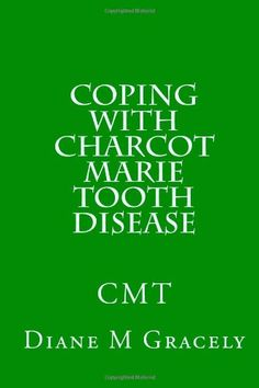 Coping with Charcot Marie Tooth Disease by Diane M Gracely http://www.amazon.com/dp/1453637389/ref=cm_sw_r_pi_dp_zptPub0WP90MH