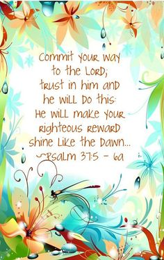 Psalm 37:5 - 6a COMMIT AND TRUST <3